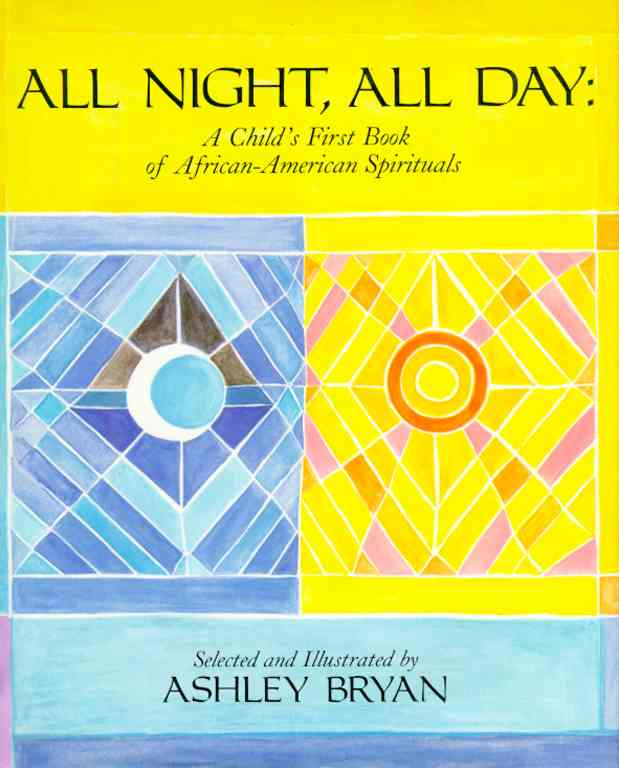 All Night, All Day - A Child's First Book of African-American Spirituals By Bryan, Ashley/ Thomas, David Manning